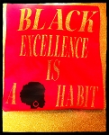 Black Excellence is a Habit